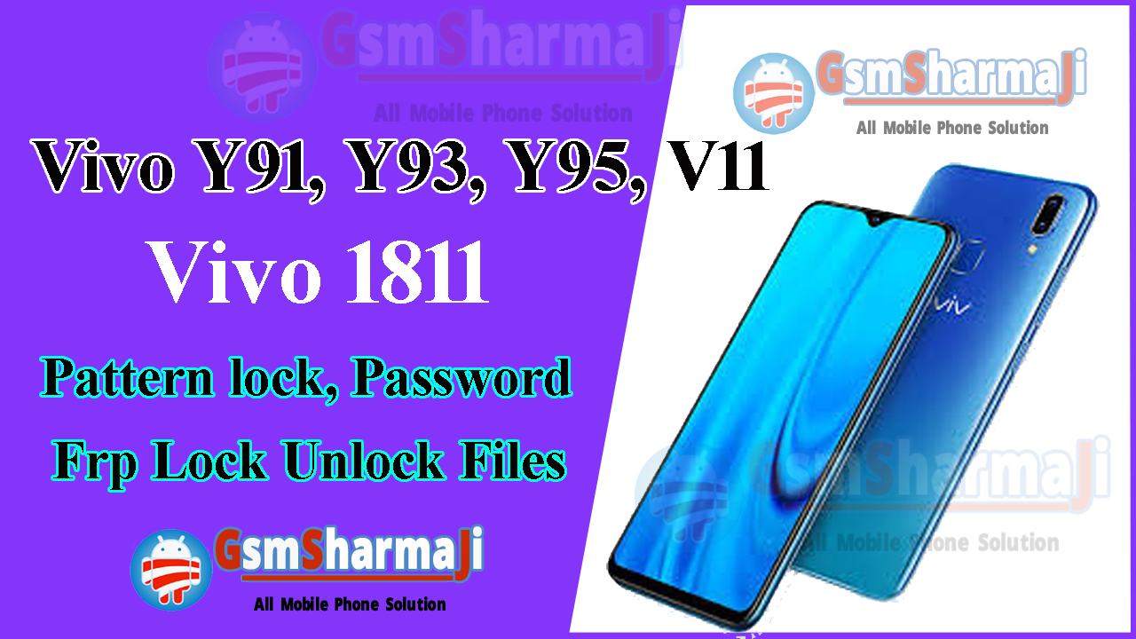 Vivo Y91 (1811), Y93, Y95, V11 Qualcomm Pattern Lock Remove and FRP Bypass One Click