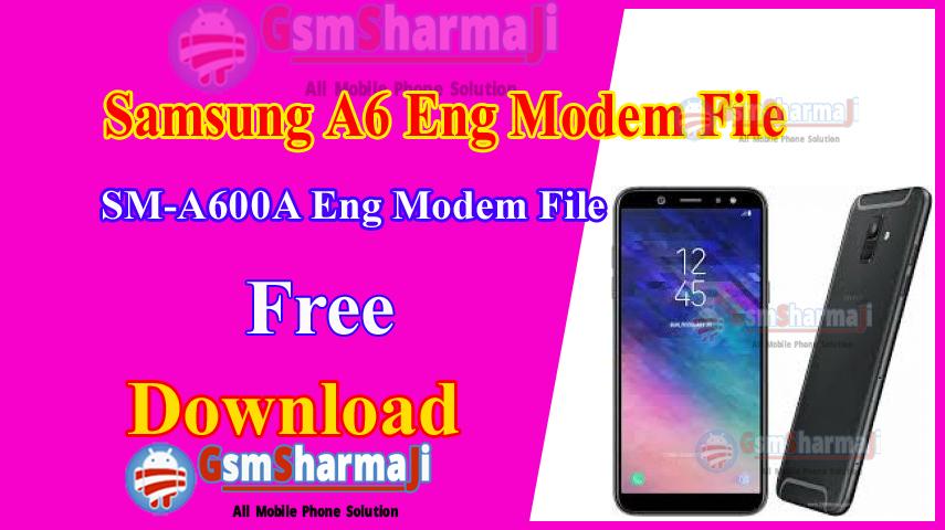 Samsung A6 SM-A600A ENG Modem File
