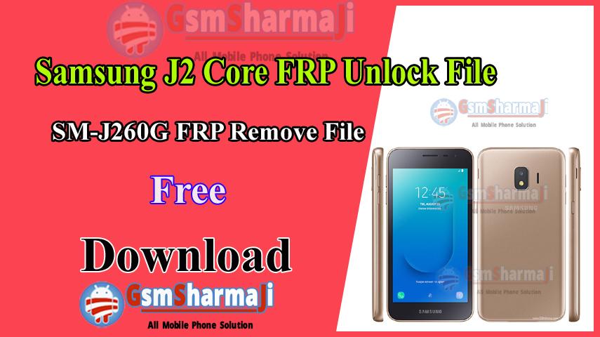 Samsung J2 Core SM-J260G FRP Unlock File