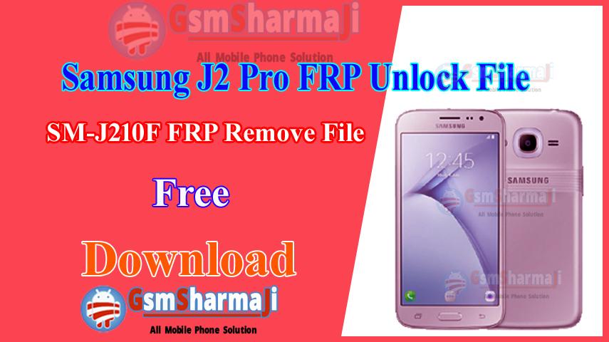 Samsung J2 Pro SM-J210F FRP Unlock File