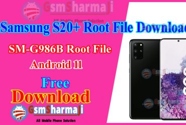 Samsung S20+ SM-G986B Root File Download
