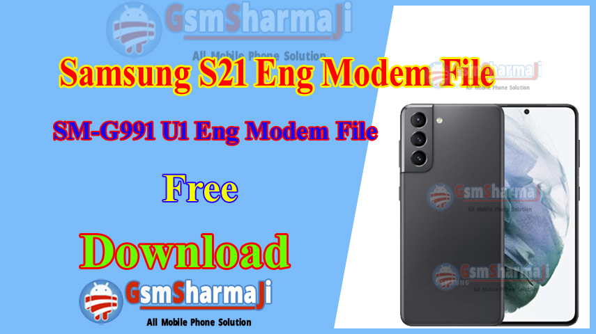 Samsung S21 SM-G991 U1 Eng Modem File