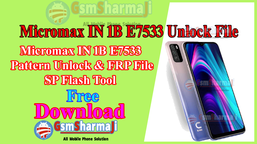 Micromax IN 1B E7533 Pattern & FRP Unlock File By SP Flash Tool