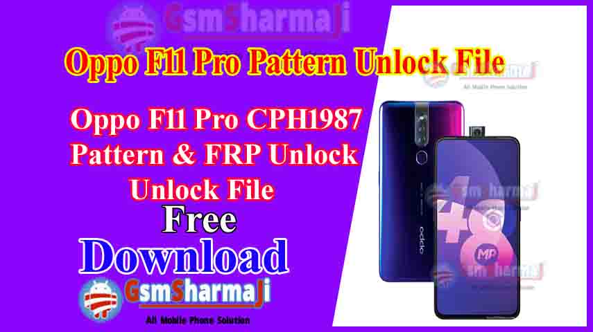 Oppo F11 Pro CPH1987 Pattern & FRP Unlock File
