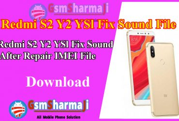 Redmi S2 Y2 YSl Fix Sound After Repair IMEI File