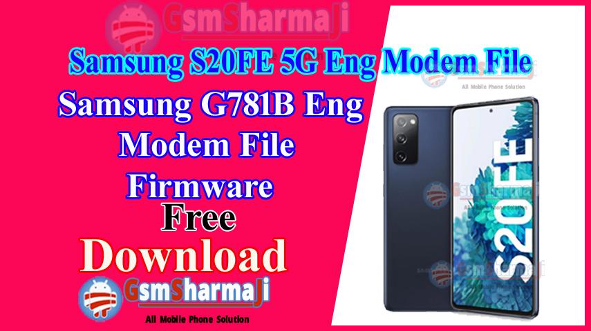 Samsung S20FE 5G Eng Modem File Download