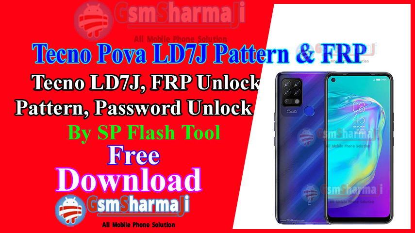 Tecno Pova LD7J Pattern & FRP Unlock File By SP Flash Tool