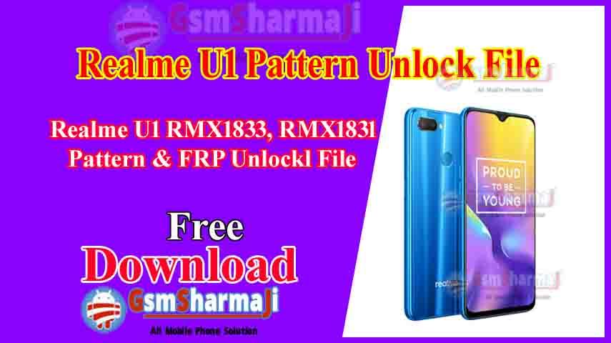 Realme U1 (RMX1833 RMX1831) Pattern & FRP Unlock File Free SP Flash Tool