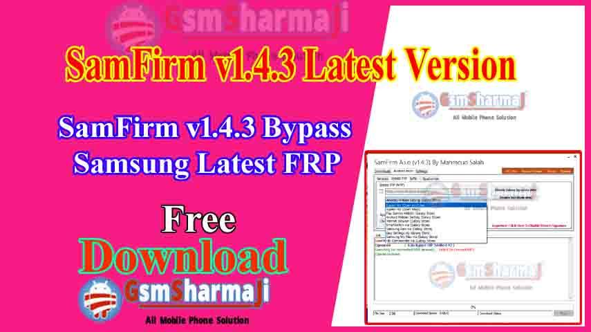 SamFirm V1.4.3 Latest Version Download| Bypass Samsung Latest FRP