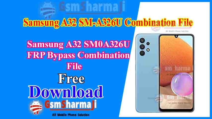 Download Samsung A32 SM-A326U Combination File Free