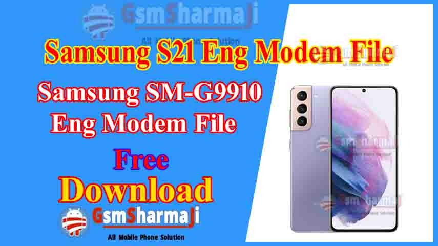 Samsung S21 SM-G9910 ENG Modem File Free Download