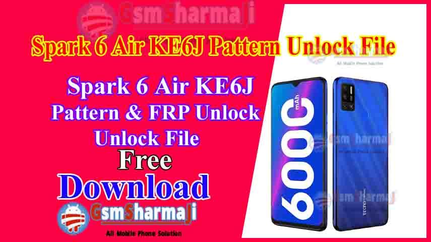 Tecno Spark 6 KE6J Pattern & FRP Unlock File By SP Flash Tool