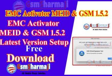 EMC Activator MEID & GSM 1.5.2 New Update Setup Free Download